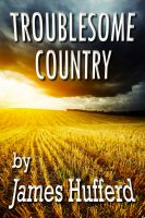 Cover image of Troublesome Country by James Hufferd
